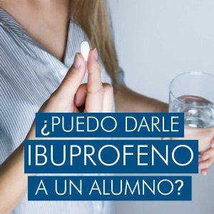 Puedo dar ibuprofeno a un alumno, enfermera escolar, enfermería escolar, servicio de salud escolar, educación para la salud, asesoría en salud, enfermera en el colegio, Seres Salud
